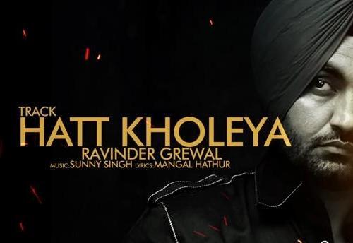 ravinder grewal, hatt Kholiya