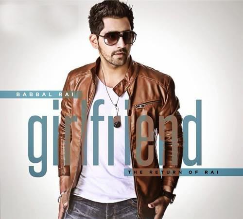 Girlfriend - Babbal Rai, babbal rai