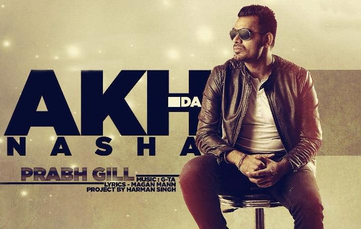 Akh Da Nasha lyrics, Akh Da Nasha Prabh Gill