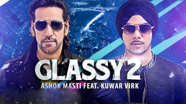 Glassy 2 song Lyrics Ashok Masti feat Kuwar Virk