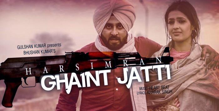 Ghaint Jatti Song Lyrics by Harsimran
