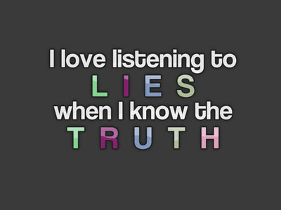 Truth Over Lies Quotes Truth Quotes,ugly Truth Quotes
